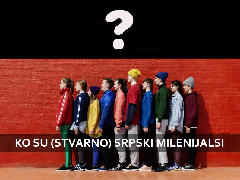 Ko su (stvarno) srpski milenijalsi?